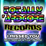 MISS SPECIAL K feat DIONNE - I Missed You (Front Cover)