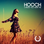 HOOCH - I Know You Want Me (Front Cover)