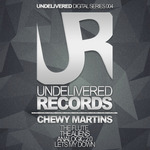 CHEWY MARTINS - Undelivered Digital Series 004 (Front Cover)