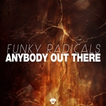 FUNKY RADICALS - Anybody Out There (Front Cover)