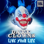 DARK CLOWNS - Live Your Life (Front Cover)