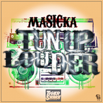 MASICKA - Tun Up Louder (Front Cover)