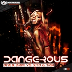 ONE & BRIVI vs DJ XITO & DJ TRIP - Dangerous (Front Cover)
