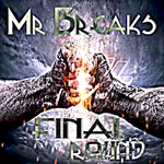 MR BREAKS - Final Round (Front Cover)