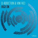 D ADDICTION/VINI VICI - High On (Front Cover)