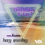 CHRIS SHAKES feat CAY T - Lazy Sunday (Front Cover)