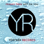OREN, Frankh - Wet On You (Front Cover)