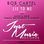 CARTEL, Bob feat AI TAKEKAWA - Lie To Me (remixes) (Front Cover)