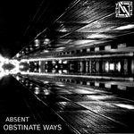 ABSENT - Obstinate Ways (Front Cover)