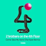 Come Take My Hand (The Viper remix)