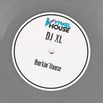 DJ XL - Burkin'House (Front Cover)