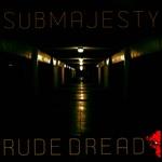 SUB MAJESTY - Rude Dread (Front Cover)