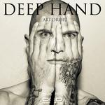 AKI DROPE - Deep Hand (Front Cover)