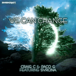 CRAIG C & PACO G - We Can Change (feat Svrcina) (Front Cover)