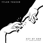 TYLER TOUCHE feat JASON GAFFNER - Act Of God (Front Cover)