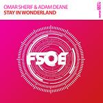 SHERIF, Omar/ADAM DEANE - Stay In Wonderland (Front Cover)