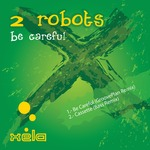 2 ROBOTS - Be Careful (Front Cover)