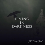 DIRTY TRUTH, The - Living In Darkness (Front Cover)