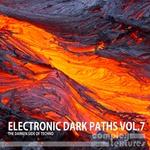 Electronic Dark Paths Vol 7