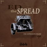 ED THE SPREAD - The Expression Engine EP (Front Cover)