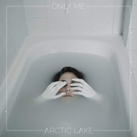 ARCTIC LAKE - Only Me (Front Cover)