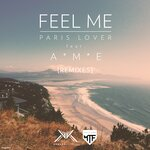 PARIS LOVER feat AME - Feel Me (remixes) (Front Cover)