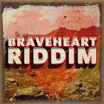 Braveheart Riddim