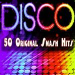 Disco: 50 Original Smash Hits