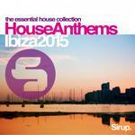 Sirup House Anthems Ibiza 2015