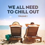 NEW AGE - We All Need To Chill Out Vol 1 (Relaxing Chillout Lounge Music) (Front Cover)