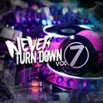 Never Turn Down Vol 7