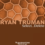 TRUMAN, Ryan - Select Delete (Front Cover)