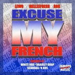 Excuse My French Remixes