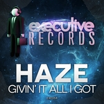 HAZE - Givin' It All I Got (Front Cover)