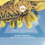 Pale Penguin Presents Return To Paradise 3