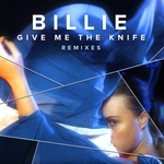 BILLIE - Give Me The Knife (Remixes) (Front Cover)