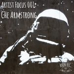 Artist Focus 001: Che Armstrong