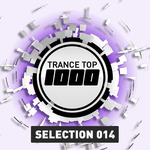 VARIOUS - Trance Top 1000 Selection Vol 14 (Front Cover)