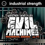 GANCHER & RUIN - Evil Machines (Sample Pack WAV) (Front Cover)