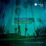 DJ FUNKY T - Shady Worms (Front Cover)