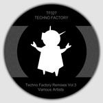 RAFTEK/I1 AMBIVALENT/V!NH/DJ OGI - Techno Factory Remixes Vol 3 (Front Cover)