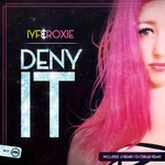 IYF/ROXIE - Deny It (Front Cover)