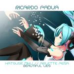 PADUA, Ricardo feat HATSUNE MIKU/ARLETTE PENA - Beautiful Lies (Front Cover)