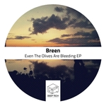 Even The Olives Are Bleeding EP