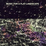 Music For A Flat Landscape (Official Soundtrack Of The Goob)