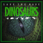 SAVE THE RAVE - Dinosaurs (Front Cover)