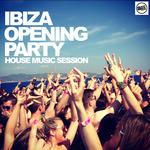 IBIZA Opening Party: House Music Session (unmixed tracks)