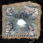DXN - Skatterbrain EP (Front Cover)