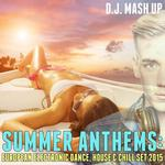 DJ MASH UP - Summer Anthems: European Electronic Dance, House & Chill Set 2015 (Front Cover)