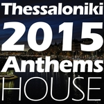 VARIOUS - Thessaloniki 2015 Anthems House (Front Cover)